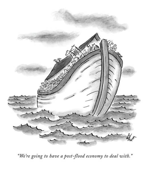 Noah Wall Art - Drawing - We're Going To Have A Post-flood Economy To Deal by Frank Cotham