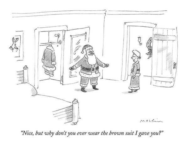 Santa Drawing - Nice, But Why Don't You Ever Wear The Brown Suit by Michael Maslin