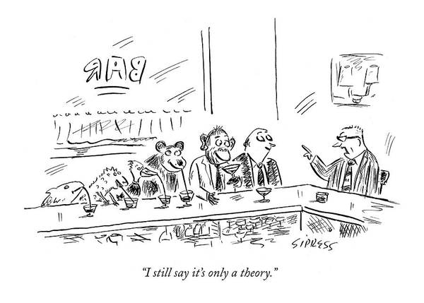 May 23rd Drawing - I Still Say It's Only A Theory by David Sipress