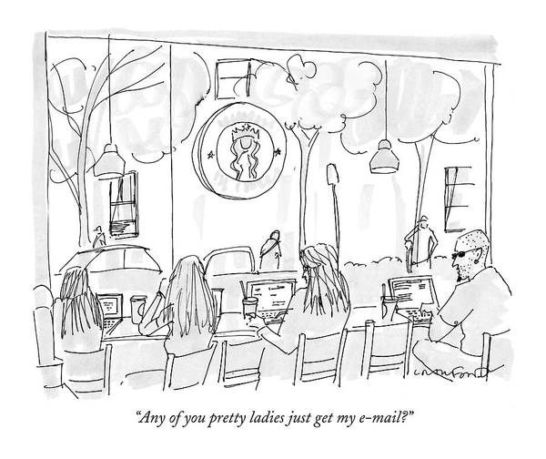 Internet Drawing - Any Of You Pretty Ladies Just Get My E-mail? by Michael Crawford
