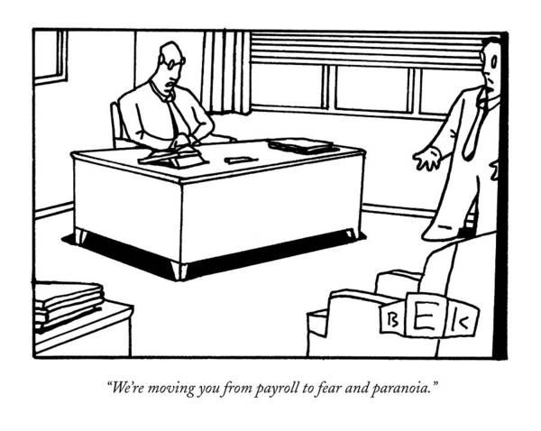 Hierarchy Drawing - We're Moving You From Payroll To Fear by Bruce Eric Kaplan