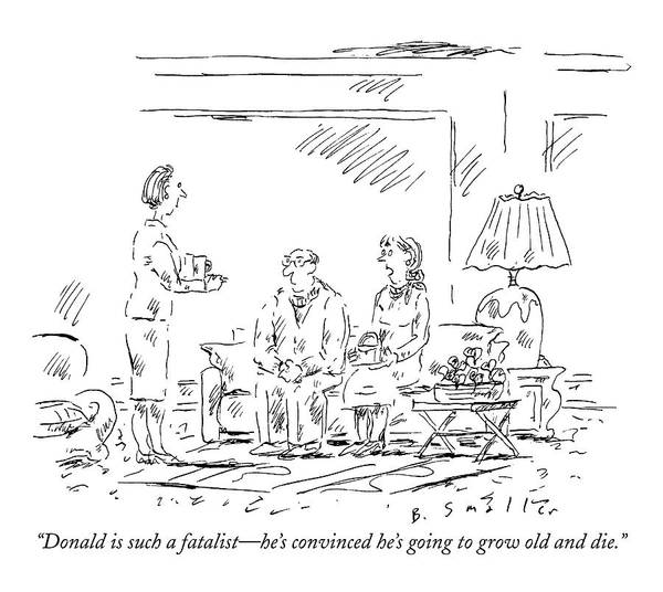 Grow Drawing - Donald Is Such A Fatalist - He's Convinced He's by Barbara Smaller