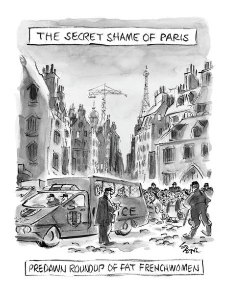 Regional Drawing - The Secret Shame Of Paris by Lee Lorenz