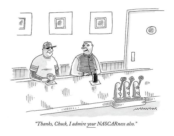 Auto Drawing - Thanks, Chuck, I Admire Your Nascarness Also by Mick Stevens