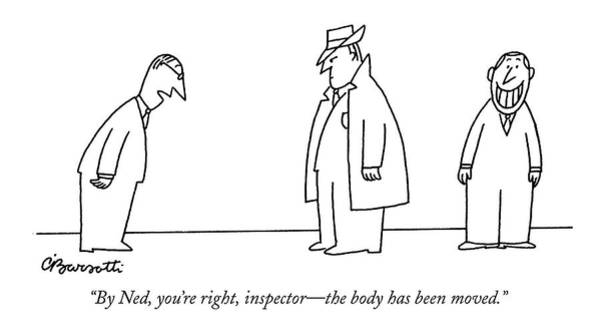 Detective Drawing - By Ned, You're Right, Inspector - The Body by Charles Barsotti