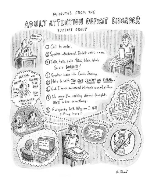 Adult Drawing - Adult Attention Deficit Disorder by Roz Chast