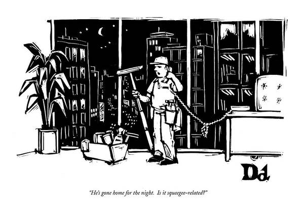 Window Drawing - He's Gone Home For The Night by Drew Dernavich