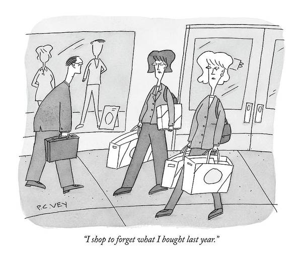 December 19th Drawing - I Shop To Forget What I Bought Last Year by Peter C. Vey