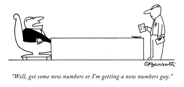 Paper Money Drawing - Well, Get Some New Numbers Or I'm Getting A New by Charles Barsotti