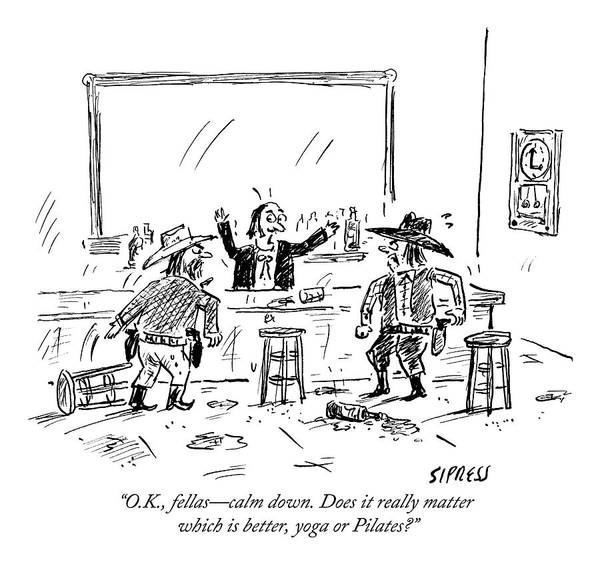 Yoga Drawing - A Bartender In A Saloon Looks Alarmed As Two by David Sipress