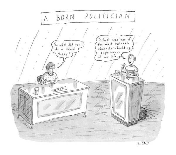 Experience Drawing - A Born Politician 'so What Did You Do In School by Roz Chast