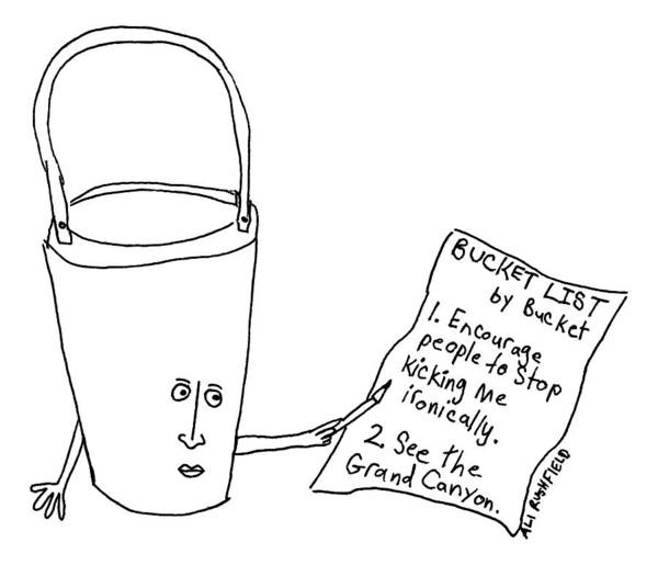 A Bucket With A Face And Arms Holds A List That Art Print