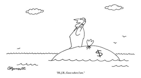 Shipwreck Drawing - A Businessman On His Cellphone Stands On An by Charles Barsotti