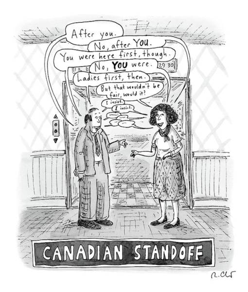 News Stand Drawing - A Canadian Stand-off Satirizes The  Politeness by Roz Chast