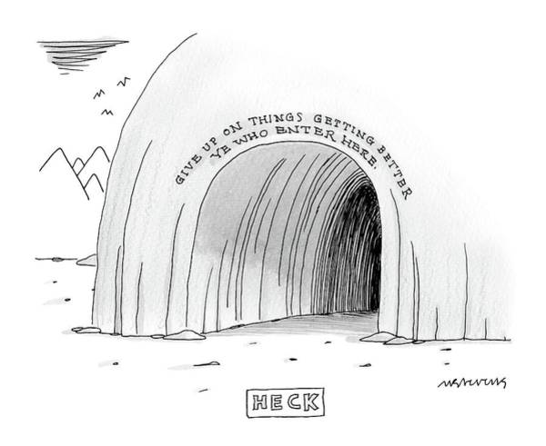 Better Drawing - A Cave That Has The Words Give Up On Things by Mick Stevens