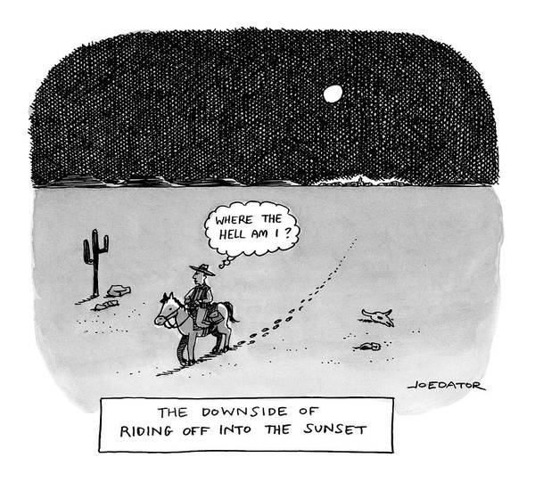 Moon Drawing - The Downside Of Riding Off Into The Sunset by Joe Dator