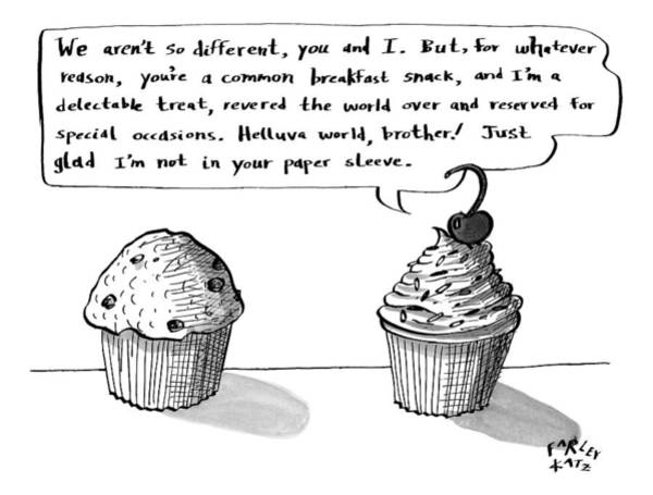 October 3rd Drawing - A Cupcake Talks To A Muffin. Captionless by Farley Katz