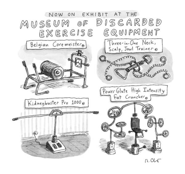 February 1st Drawing - A Display Of Discarded Exercise Equipment Like by Roz Chast