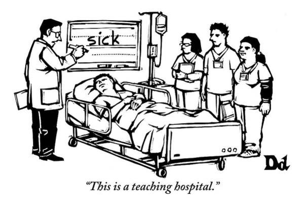 School Drawing - A Doctor Writes The Word Sick On A Blackboard by Drew Dernavich