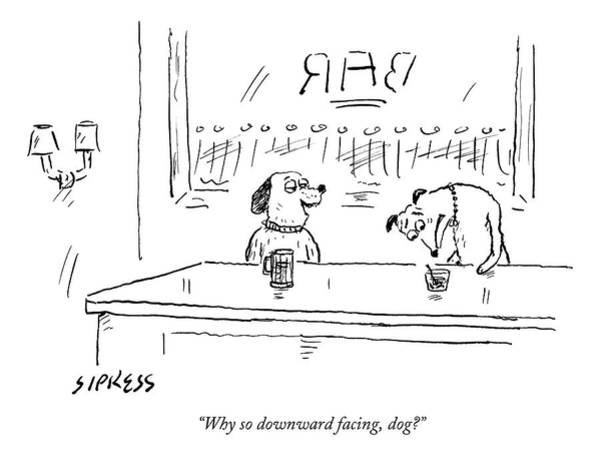 Alcohol Drawing - A Dog Addresses Another Dog In A Bar by David Sipress