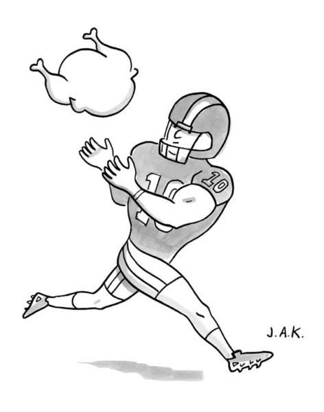 Thanksgiving Drawing - A Football Player Poises To Catch A Turkey by Jason Adam Katzenstein