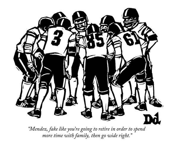 Football Drawing - A Football Team Huddles by Drew Dernavich