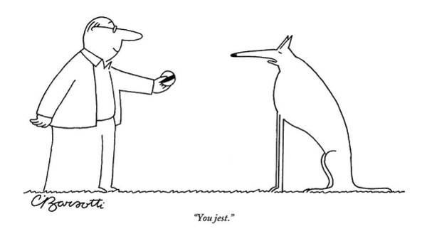 Pet Drawing - A Haughty-looking Dog Refuses To Play Fetch by Charles Barsotti