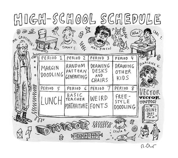 January 27th Drawing - A High School Schedule Where Each Period's by Roz Chast