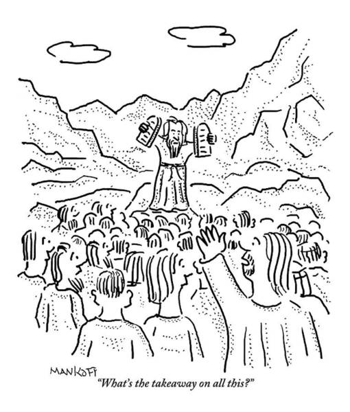 Bible Drawing - A Large Crowd Stands Around Moses by Robert Mankoff