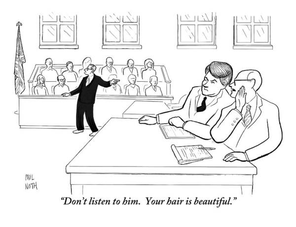 Hair Drawing - A Lawyer To His Client During His Trial by Paul Noth