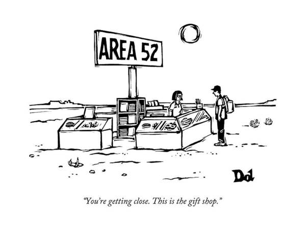 Aliens Drawing - A Man Encounters A Gift Shop Called Area 52 by Drew Dernavich