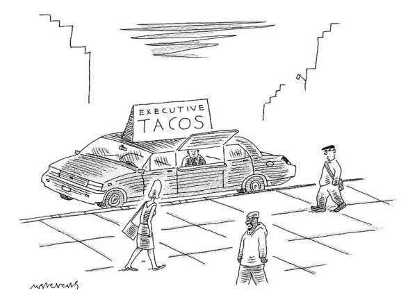 April 20th Drawing - A Man Has A Food-limo That Says Executive Tacos by Mick Stevens