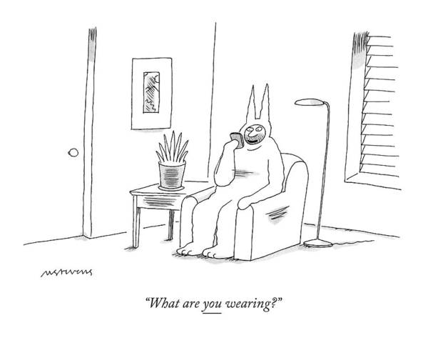 What Drawing - A Man In A Bunny Suit Talks On The Phone by Mick Stevens