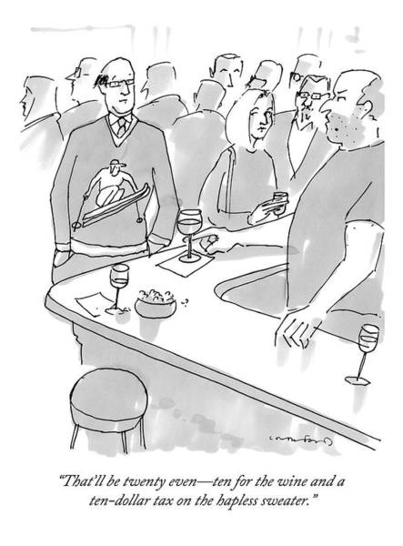 Taxes Drawing - A Man Is At A Bar Wearing A Sweater That by Michael Crawford