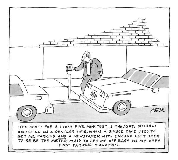 Maid Drawing - A Man Is At A Parking Meter And The Text Box by Jack Ziegler
