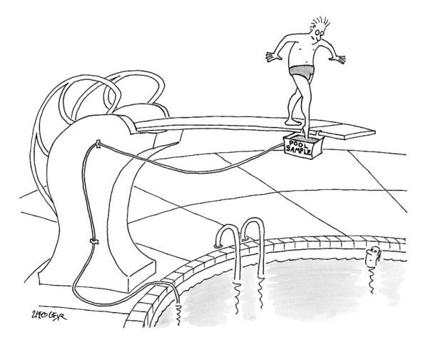 Pool Drawing - A Man Is On A Diving Board Above A Pool. He Dips by Jack Ziegler
