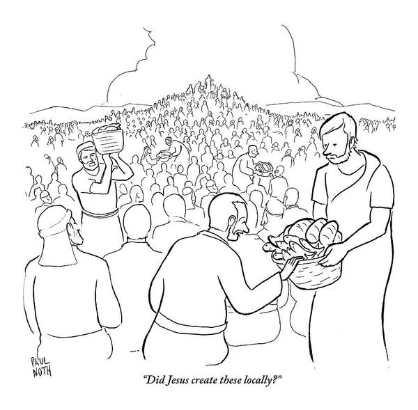 Fish Drawing - A Man Is Passing Out Loaves And Fish To A Large by Paul Noth