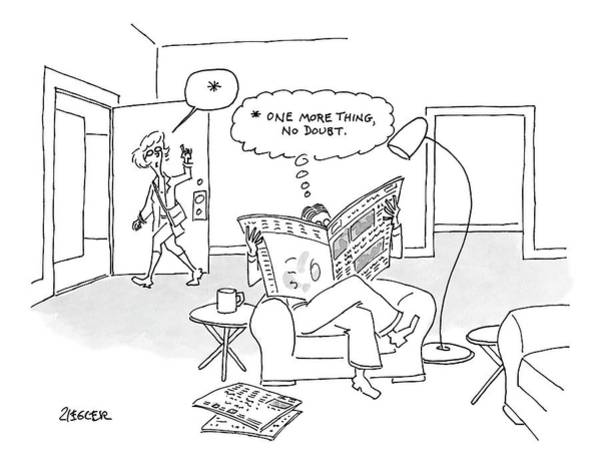 September 16th Drawing - A Man Is Reading The Paper And Thinking *one More by Jack Ziegler