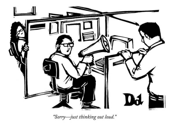 Thinking Drawing - A Man Is Seated In His Cubicle With A Megaphone by Drew Dernavich