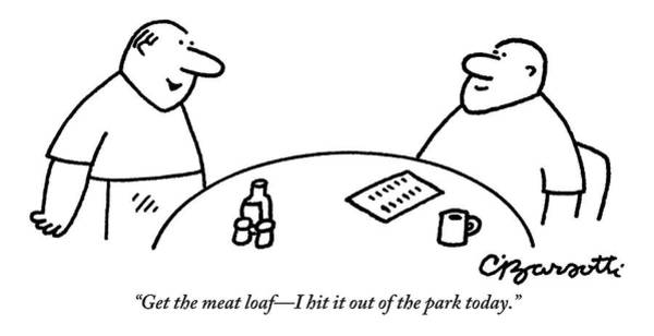 Meat Drawing - A Man Orders Meatloaf At A Restaurant. The Waiter by Charles Barsotti