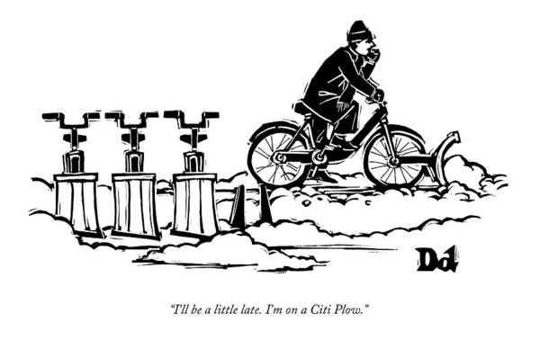 Bicycle Drawing - A Man Rides A Bicycle With A Snow Plow Attached by Drew Dernavich