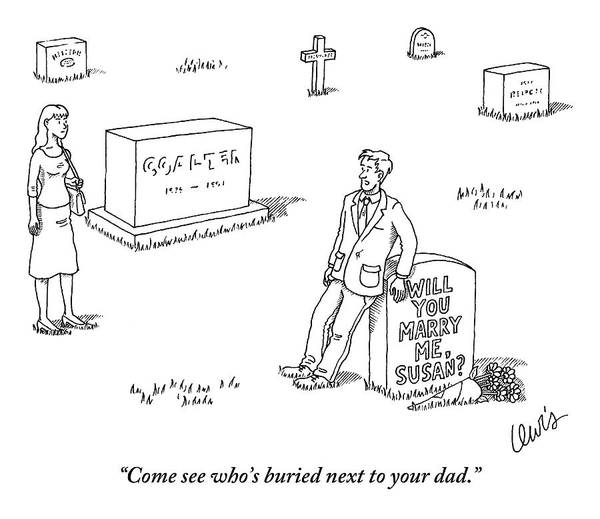Marriage Proposal Drawing - A Man Standing Next To A Headstone That Says by Eric Lewis