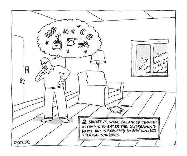 Thought Drawing - A Man Stands In A Room With A Large Thought by Jack Ziegler