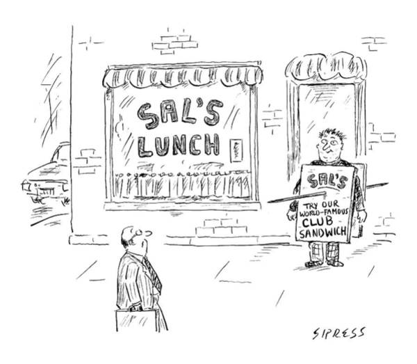Sandwiches Drawing - A Man Stands In Front Of A Sandwich Shop Wearing by David Sipress