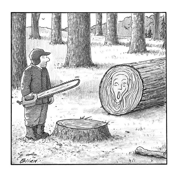 Tree Drawing - A Man Who Has Just Cut Down A Tree Sees That by Harry Bliss