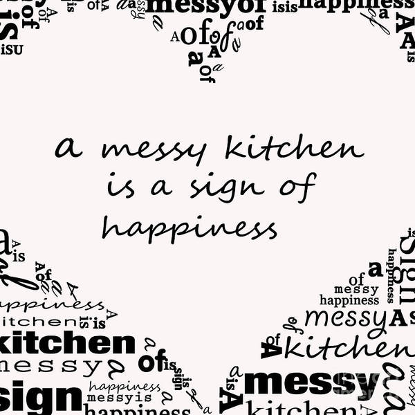 Welcome Sign Digital Art - A Messy Kitchen  by Mair Hunt