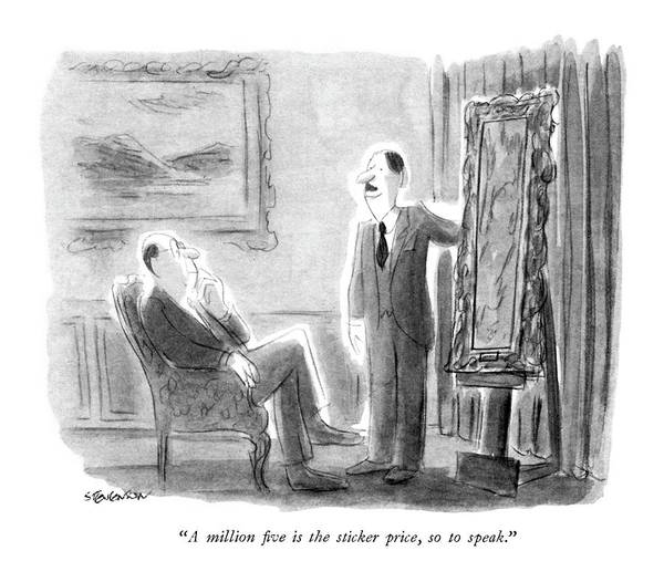 Wealthy Drawing - A Million ?ve Is The Sticker Price by James Stevenson