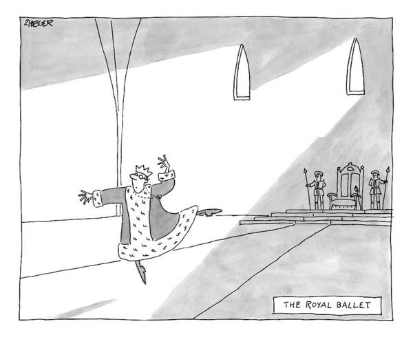 Royalty Drawing - A Monarch Strikes A Ballet Dancing Pose. Several by Jack Ziegler