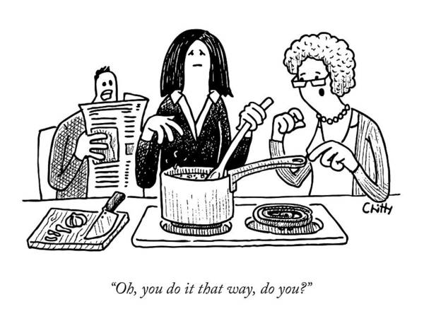 Cooking Drawing - A Mother-in-law Commenting On A Woman's Cooking by Tom Chitty