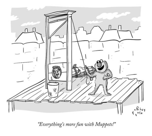 Fun Drawing - A Muppet Mans A Guillotine by Farley Katz